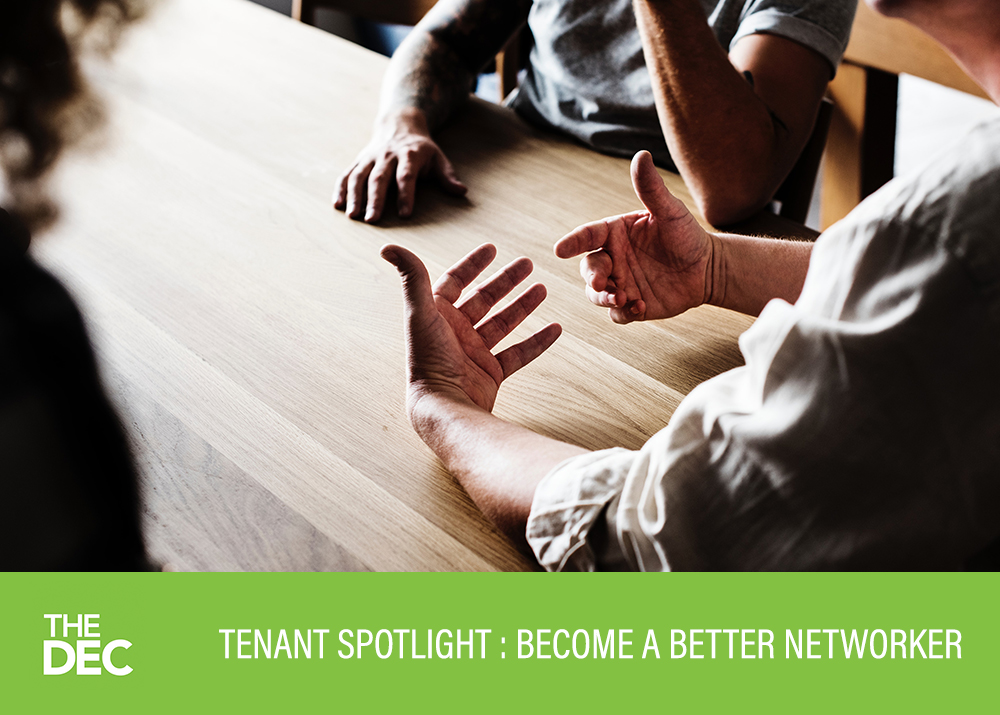 Tenant Spotlight: Become a Better Networker